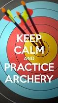 keep calm practice archery